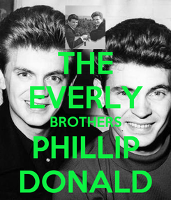 Poster: THE EVERLY BROTHERS PHILLIP DONALD