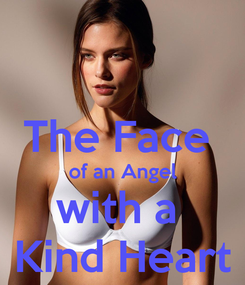 Poster:  The Face  of an Angel with a  Kind Heart