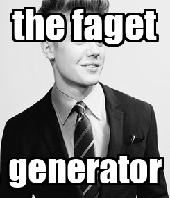 Poster: the faget generator
