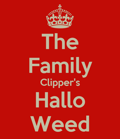 Poster: The Family Clipper's Hallo Weed