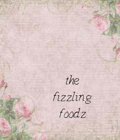 Poster: the fizzling foodz