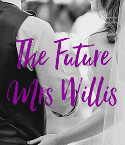 Poster: The Future Mrs Willis