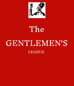 Poster: The GENTLEMEN'S LEAGUE
