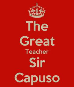 Poster: The Great Teacher Sir Capuso