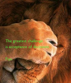 Poster: The greatest challenge 