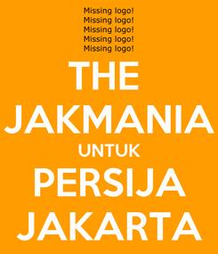 Poster: THE  JAKMANIA UNTUK PERSIJA JAKARTA
