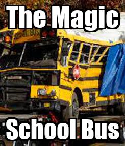 Poster: The Magic School Bus