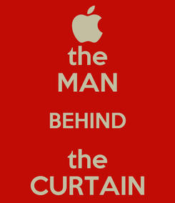 Poster: the MAN BEHIND the CURTAIN