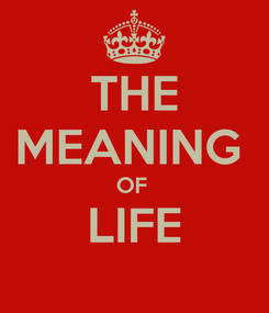 Poster: THE MEANING  OF  LIFE