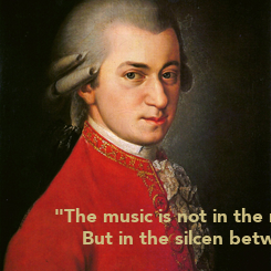 """Poster: """"The music is not in the notes.  But in the silcen between."""""""