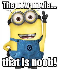 Poster: The new movie.... that is noob!