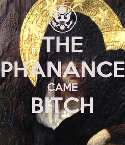 Poster: THE PHANANCE CAME BITCH