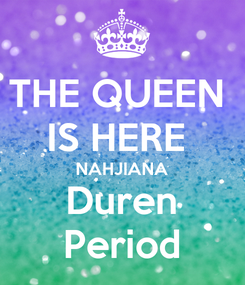 Poster: THE QUEEN  IS HERE  NAHJIANA Duren Period