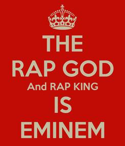 Poster: THE RAP GOD And RAP KING IS EMINEM