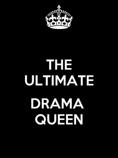 Poster: THE ULTIMATE  DRAMA  QUEEN