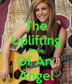 Poster: The Uplifting Smile Of An  Angel