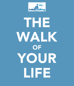Poster: THE WALK OF YOUR LIFE