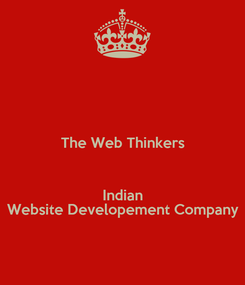 Poster:  The Web Thinkers  Indian Website Developement Company