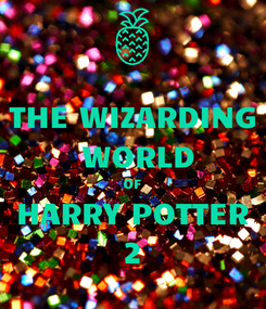 Poster: THE WIZARDING  WORLD OF HARRY POTTER 2