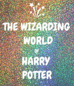 Poster: THE WIZARDING  WORLD OF HARRY  POTTER