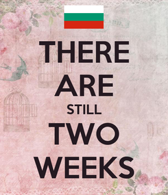 Poster: THERE ARE STILL TWO WEEKS