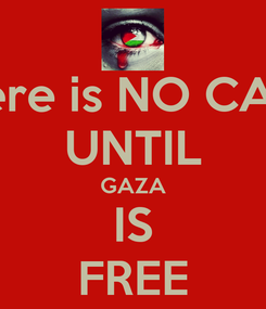 Poster: There is NO CALM UNTIL GAZA IS FREE
