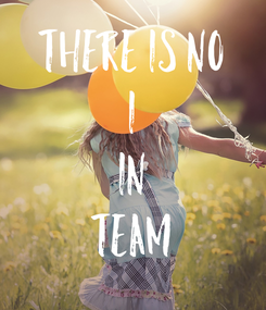 Poster: There is No I In TEAM