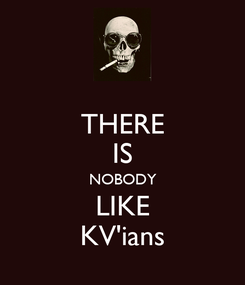 Poster: THERE IS NOBODY LIKE KV'ians