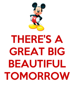 Poster: THERE'S A GREAT BIG  BEAUTIFUL TOMORROW