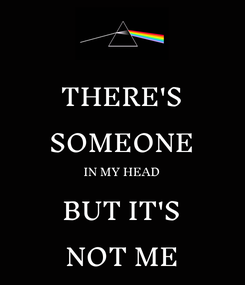 Poster: THERE'S SOMEONE IN MY HEAD BUT IT'S NOT ME
