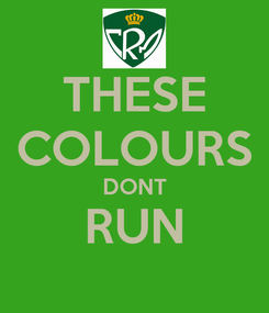 Poster: THESE COLOURS DONT RUN