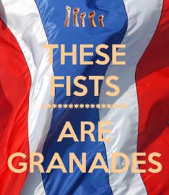 Poster: THESE FISTS **************** ARE GRANADES