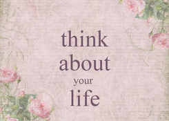 Poster: think about your  life