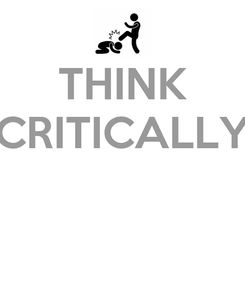 Poster: THINK CRITICALLY