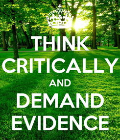 Poster: THINK CRITICALLY AND DEMAND EVIDENCE