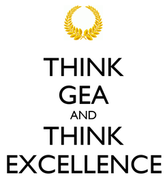 Poster: THINK GEA AND THINK EXCELLENCE