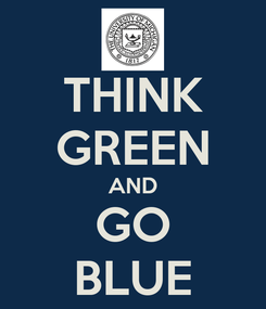 Poster: THINK GREEN AND GO BLUE