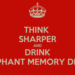 Poster: THINK  SHARPER AND DRINK ELEPHANT MEMORY DRINK