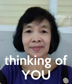 Poster:    thinking of YOU