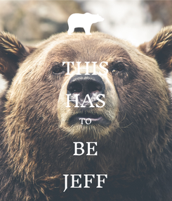 Poster: THIS HAS TO BE JEFF