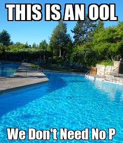 Poster: THIS IS AN OOL We Don't Need No P