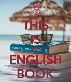 Poster: THIS IS MY ENGLISH BOOK