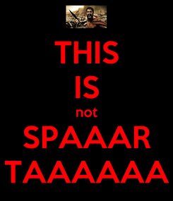 Poster: THIS IS not SPAAAR TAAAAAA