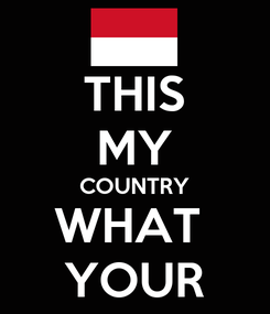 Poster: THIS MY COUNTRY WHAT  YOUR