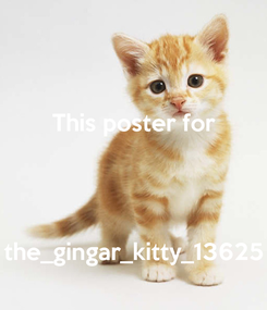 Poster: This poster for    the_gingar_kitty_13625