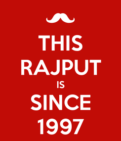 Poster: THIS RAJPUT IS SINCE 1997