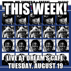 Poster: THIS WEEK! LIVE AT DREAM'S CAFE  TUESDAY, AUGUST 19