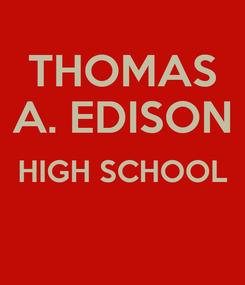 Poster: THOMAS A. EDISON HIGH SCHOOL