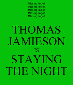 Poster: THOMAS JAMIESON IS STAYING THE NIGHT