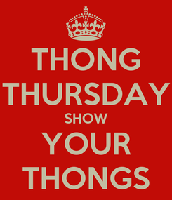 Poster: THONG THURSDAY SHOW YOUR THONGS